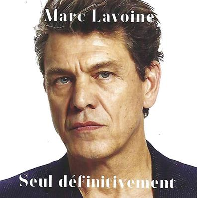 SEUL DEFINITIVEMENT / MARC LAVOINE / CD SINGLE PROMO / FRANCE 2018