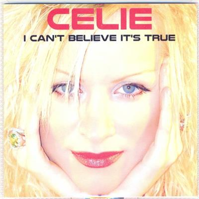 I CAN'T BELIEVE IT'S TRUE / CELIE / ESTEBAN / CD SINGLE