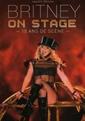 LIVRE BRITNEY ON STAGE / 10 ANS DE SCENE / 2009 FRANCE