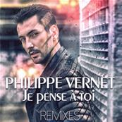 PHILIPPE VERNET / JE PENSE A TOI - REMIXES / CD SINGLE 2018