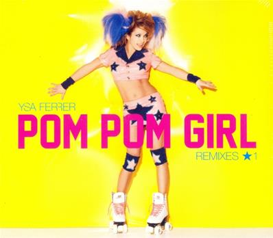 POM POM GIRL / YSA FERRER / CDS REMIXES 1
